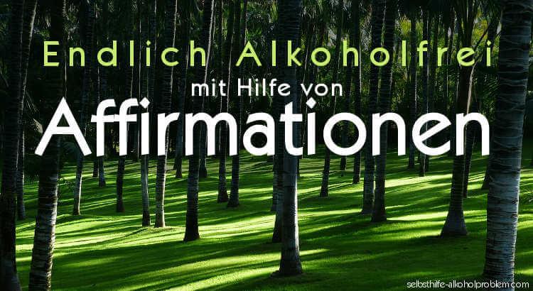 Affirmationen bei Alkoholproblem