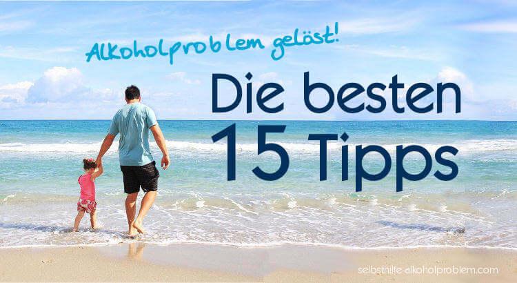 Alkoholproblem lösen - Die besten 15 Tipps