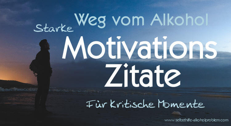 Weg vom Alkohol - Motivationszitate