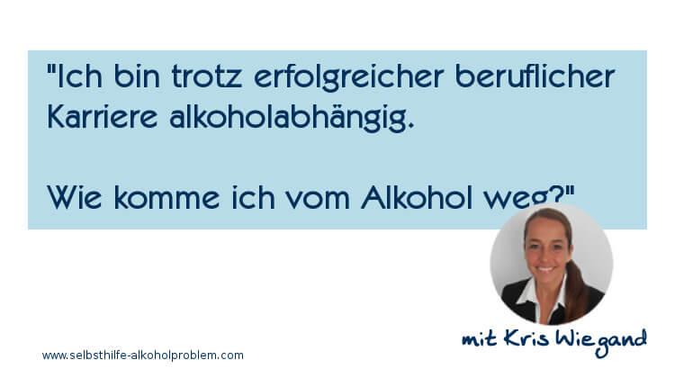 Leserfrage #2: Alkoholabhängig trotz Karriere