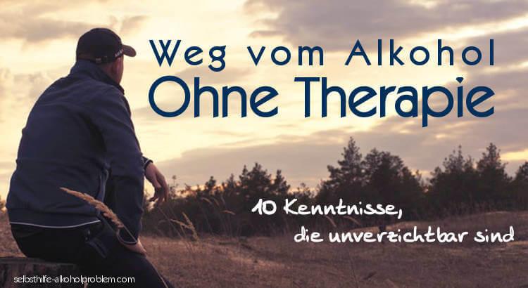 Weg vom Alkohol ohne Therapie. 10 UNVERZICHTBARE Kenntnisse.