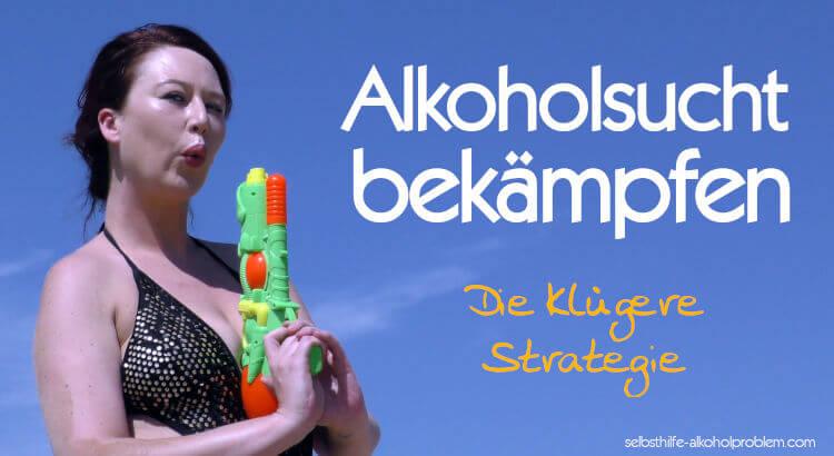 Erfolgreich Alkoholsucht bekämpfen l Die klügere Strategie l