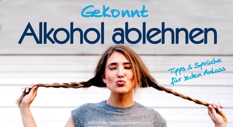 Alkohol GEKONNT ablehnen l Gewitzte Sprüche + Smarte Tipps l